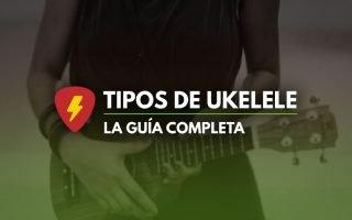 Tipos de ukelele guia medidas