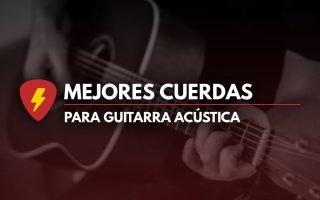 Mejores cuerdas para guitarra acústica
